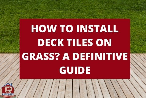 How to Install Deck Tiles on Grass A Definitive Guide