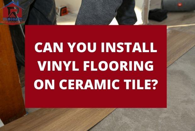 Can You Install Vinyl Flooring on Ceramic Tile
