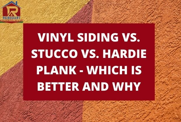 Vinyl Siding Vs. Stucco Vs. Hardie Plank – Which Is Better And Why