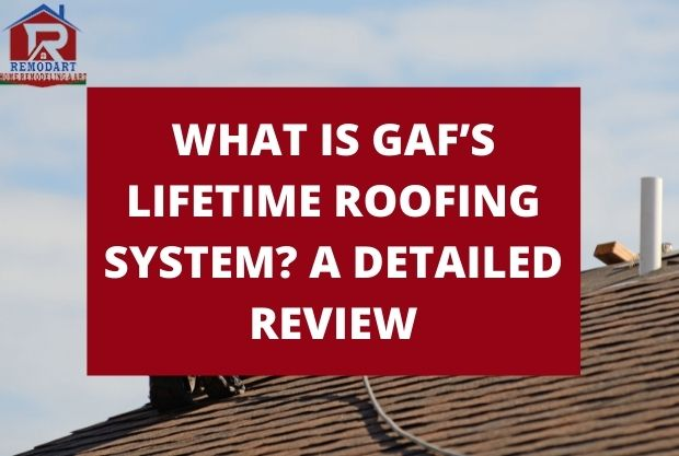 What is GAF's Lifetime Roofing System? A Detailed Review